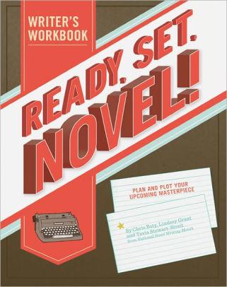 Ready. Set. Novel! - Lindsey Grant
