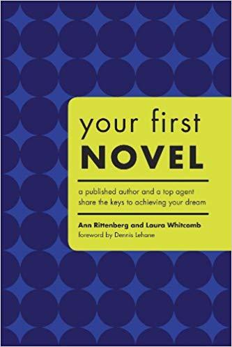 Your First Novel - Ann Rittenberg & Laura Whitcomb