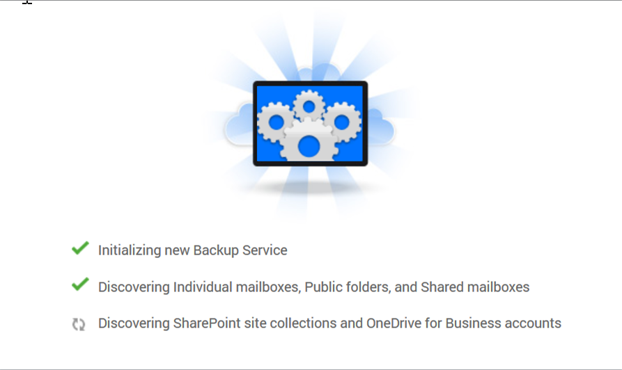 Behind the scenes Onega will work to start to get the cogs whiring with the discovery process of mailboxes and Onedrive / SharePoint site collections / document libraries to set backup in short time.