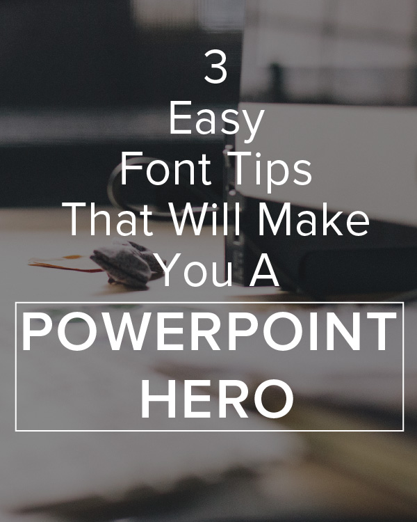 Hustle-Blog.com // 3 Easy Font Tips That Will Make You A PowerPoint Hero