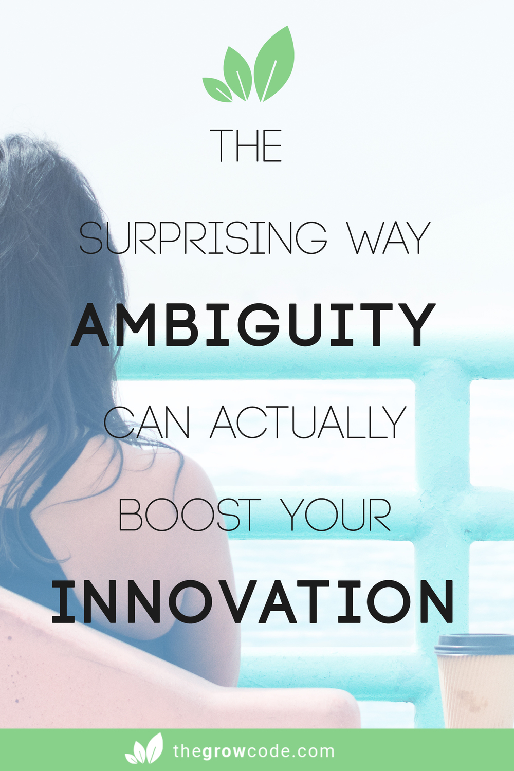 The surprising way ambiguity can actually boost your innovation
