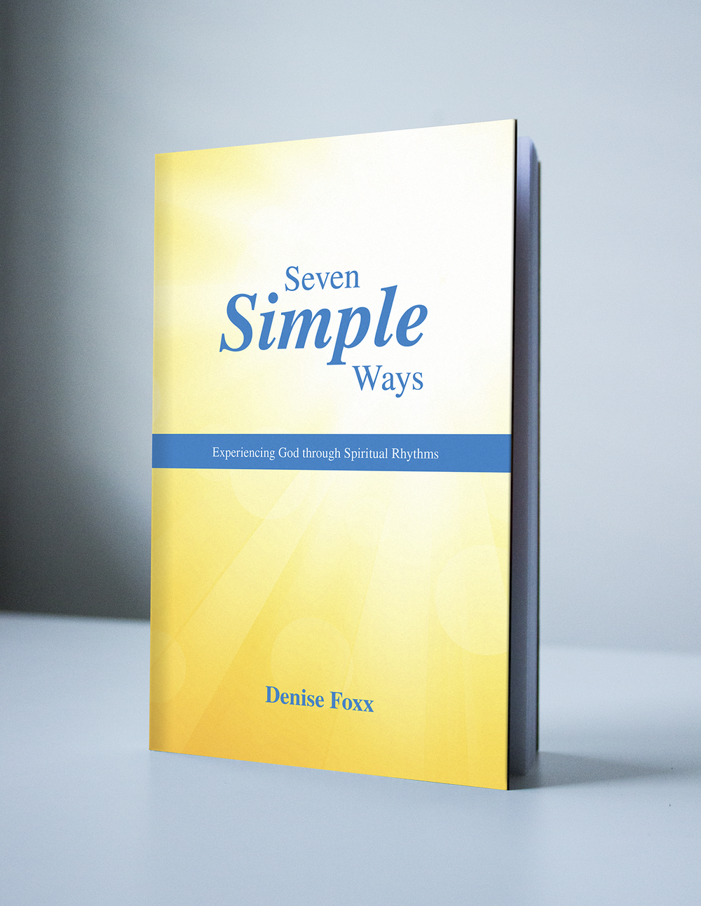 SEVEN SIMPLE WAYS - DENISE FOXX