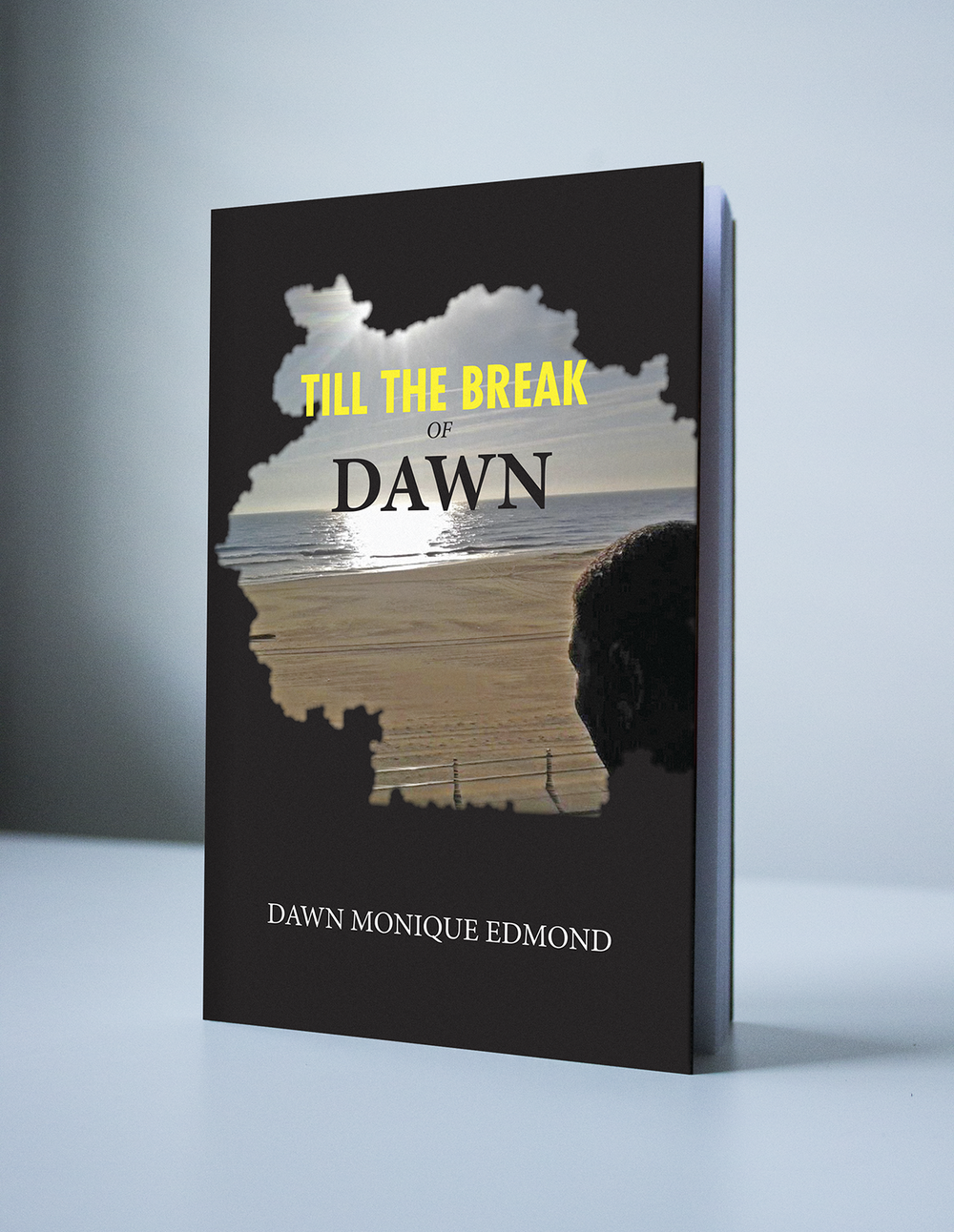 TILL THE BREAK OF DAWN - DAWN MONIQUE EDMOND