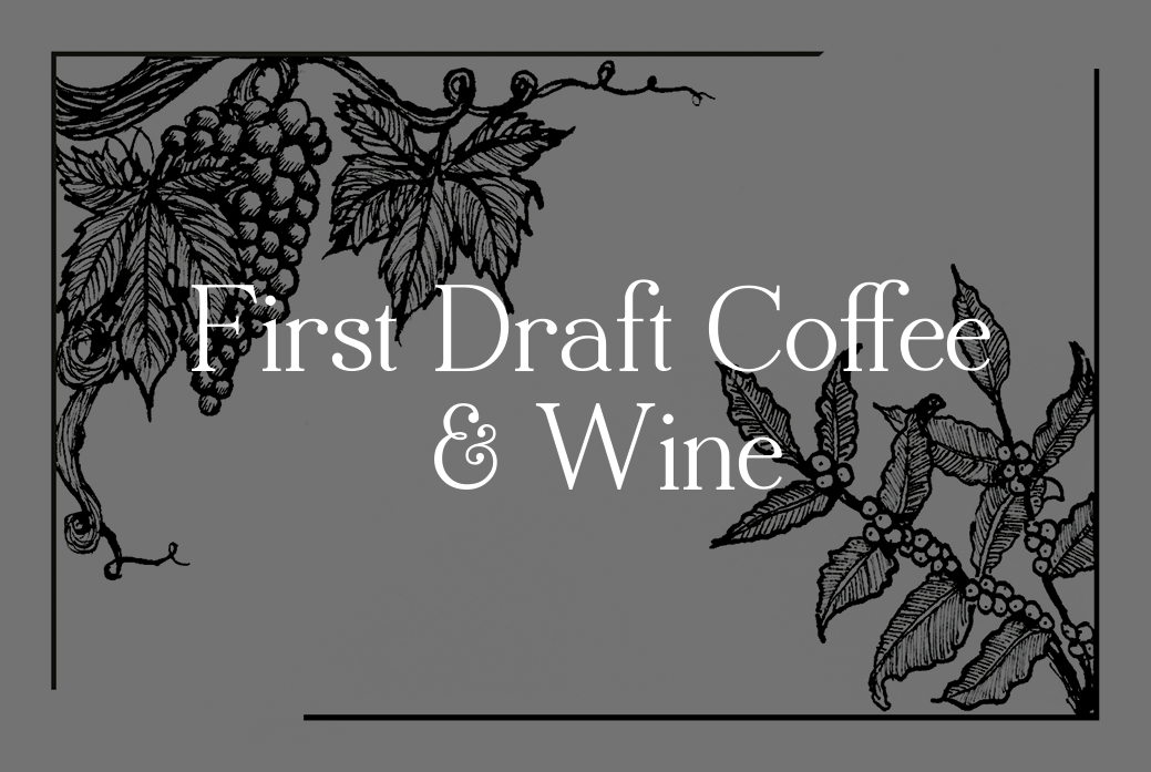 First Draft Coffee & Wine