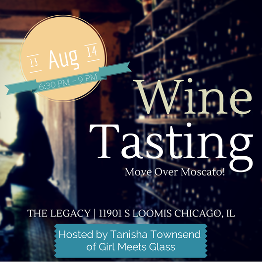 Back from Paris, Girl Meets Glass is in Chicago and wants to give you some alternatives to Moscato. Come out and join her August 13th!!    Purchase your tix  here .