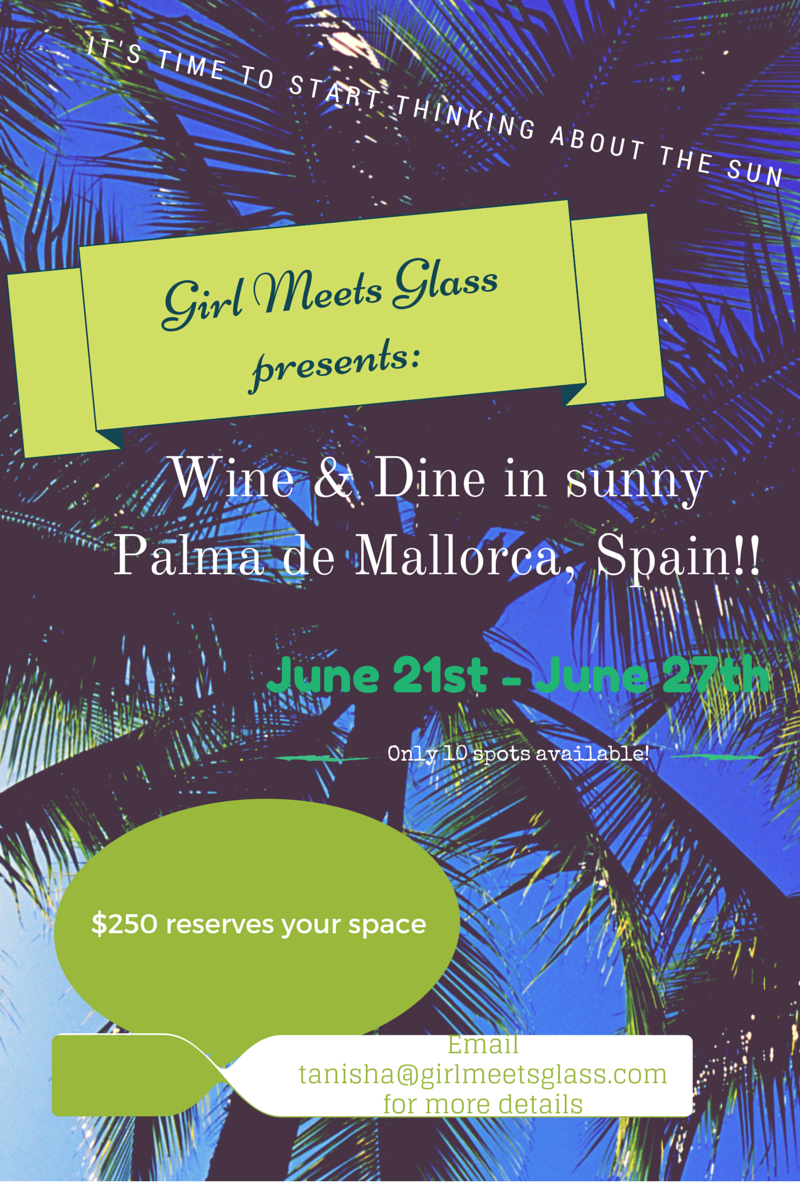 It's finally here, the trip you've all been waiting for!!!! I went to Mallorca last year to scope things out and put together an AMAZING itinerary…sooooo, here it is!! Tours, tastings, wine dinners, transport are ALL INCLUDED!!    If you need more information, please email me.    If you're interested in this trip, please email me for PayPal deposit info.   Trust me, you don't want to miss this trip!!!                                        tanisha@girlmeetsglass.com