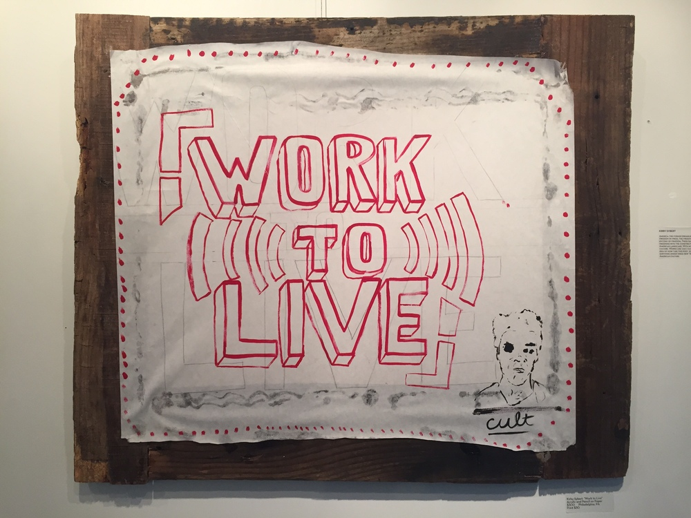 "Kirby Sybert.  Work to Live.  Acrylic and Pencil on Paper on Wood. 30"" x 24.5."""