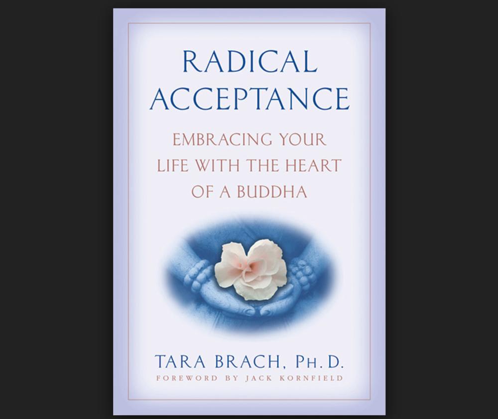 Radical Acceptance - Tara Brach