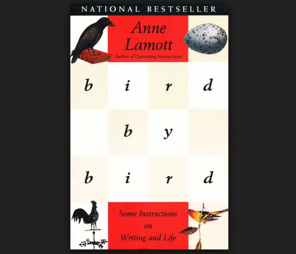 Bird by Bird - Anne Lamott