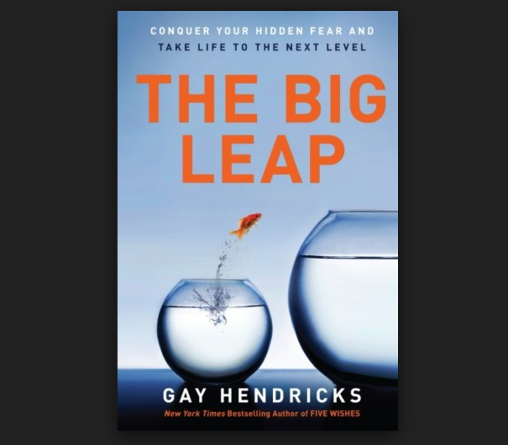 The Big Leap - Gay Hendricks