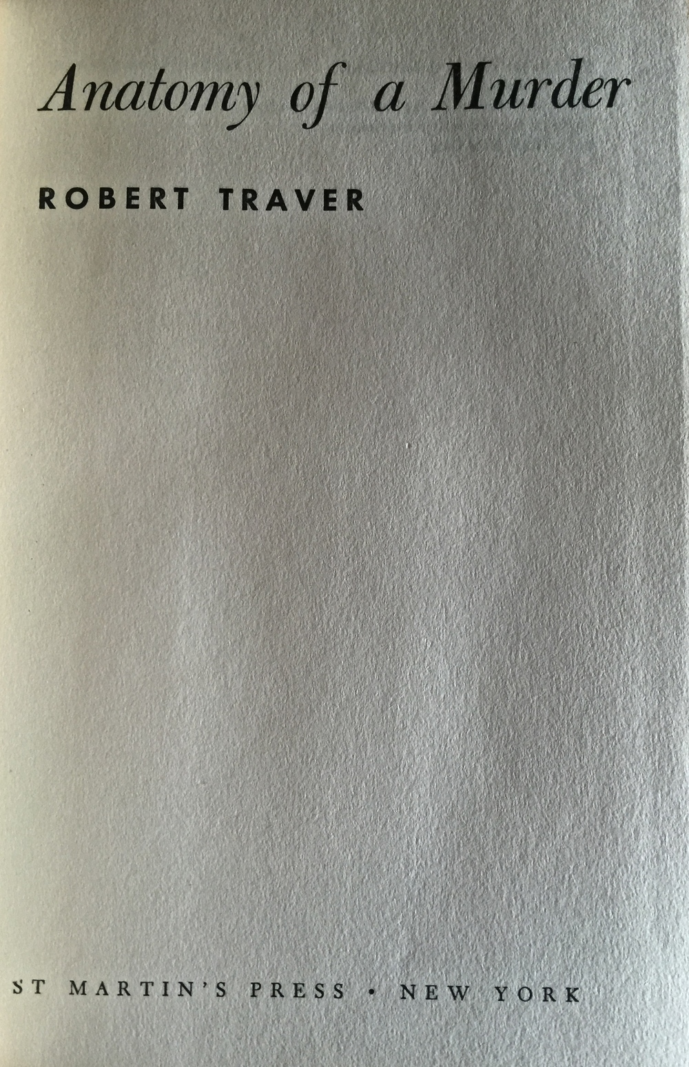 Anatomy Of A Murder Robert Traver The Watson Collection