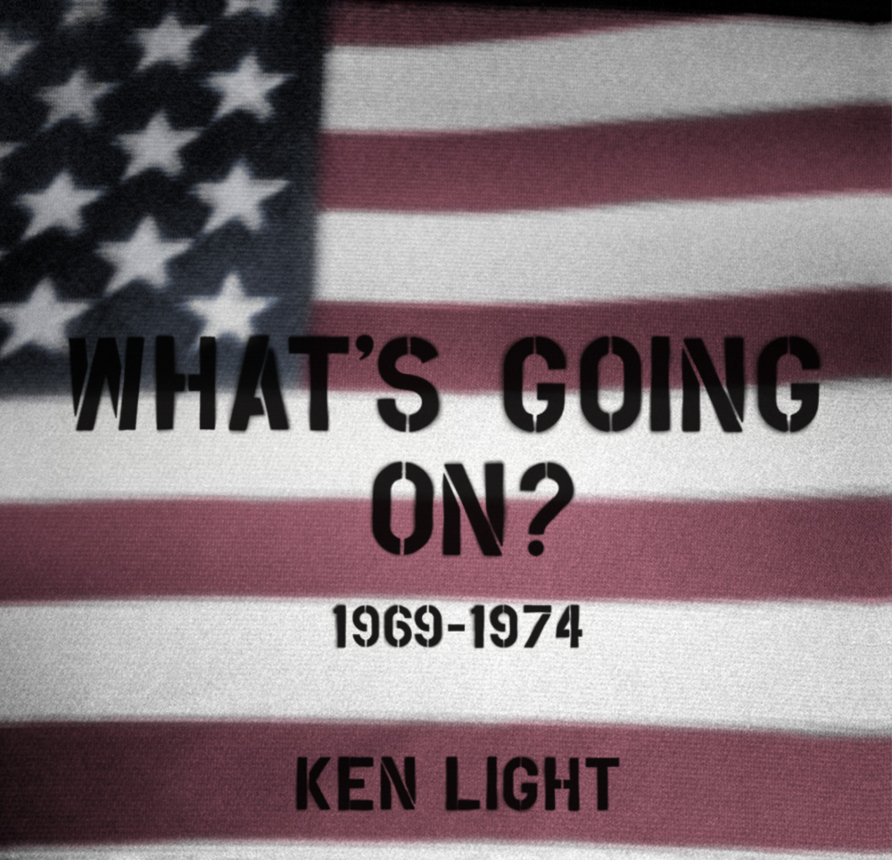 What's Going On? 1969-1974     Ken Light