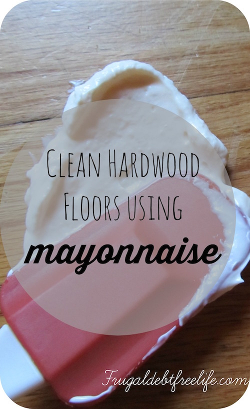 Clean Scratches On Hardwood Floors Using Mayonnaise