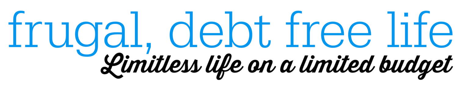 Frugal Debt Free Life - Limitless Life on a Limited Budget