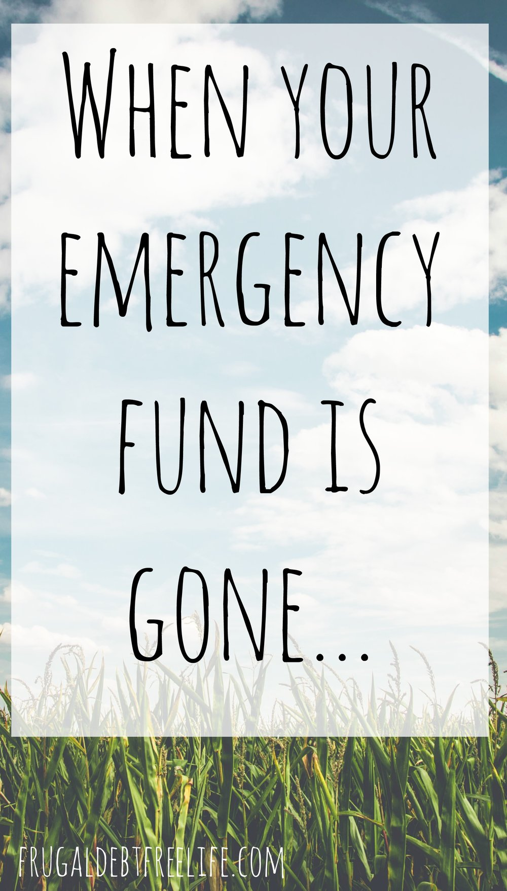 When your emergency fund is gone... .jpg