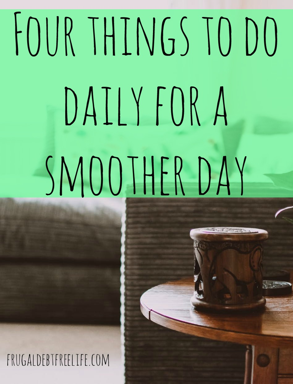 four things to do daily for a smoother day.jpg