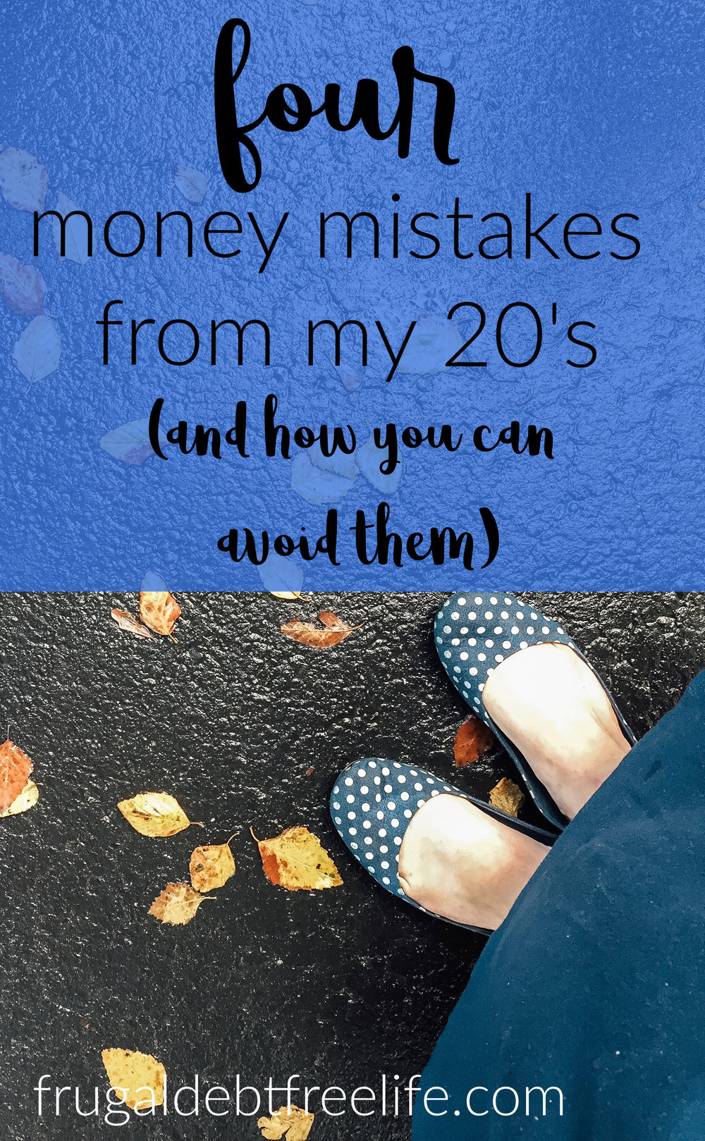 four money mistakes I made in my twenties and how you can avoid them .jpg