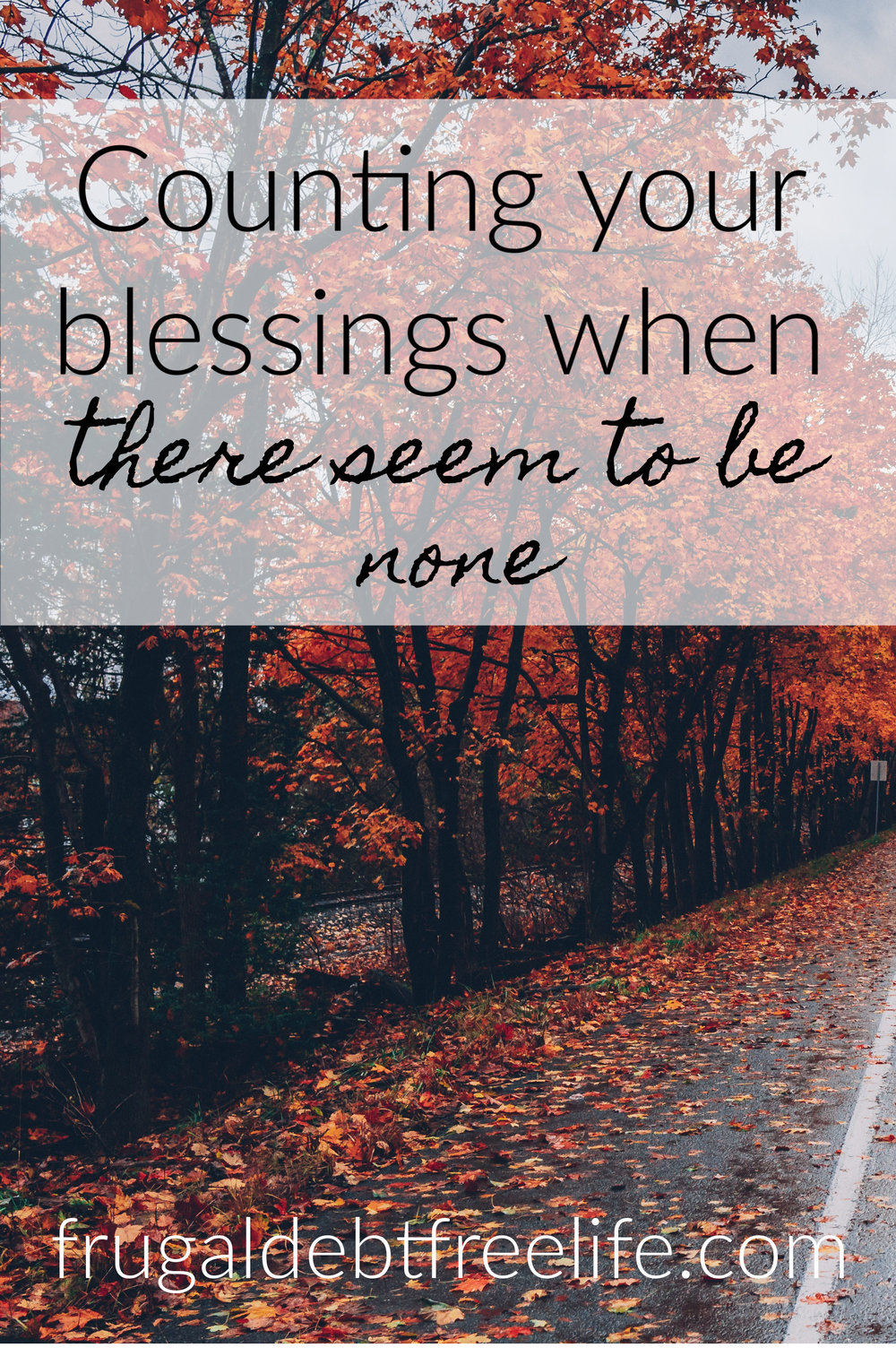 Counting your blessings when there seems to be none.jpg