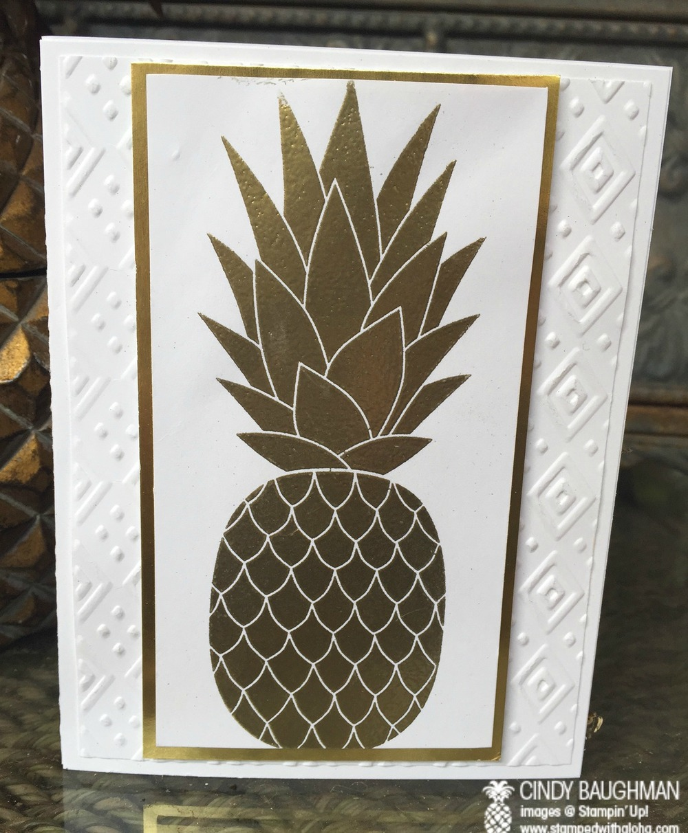 Gold Embosses Pineapple Card - www.stampedwithaloha.com