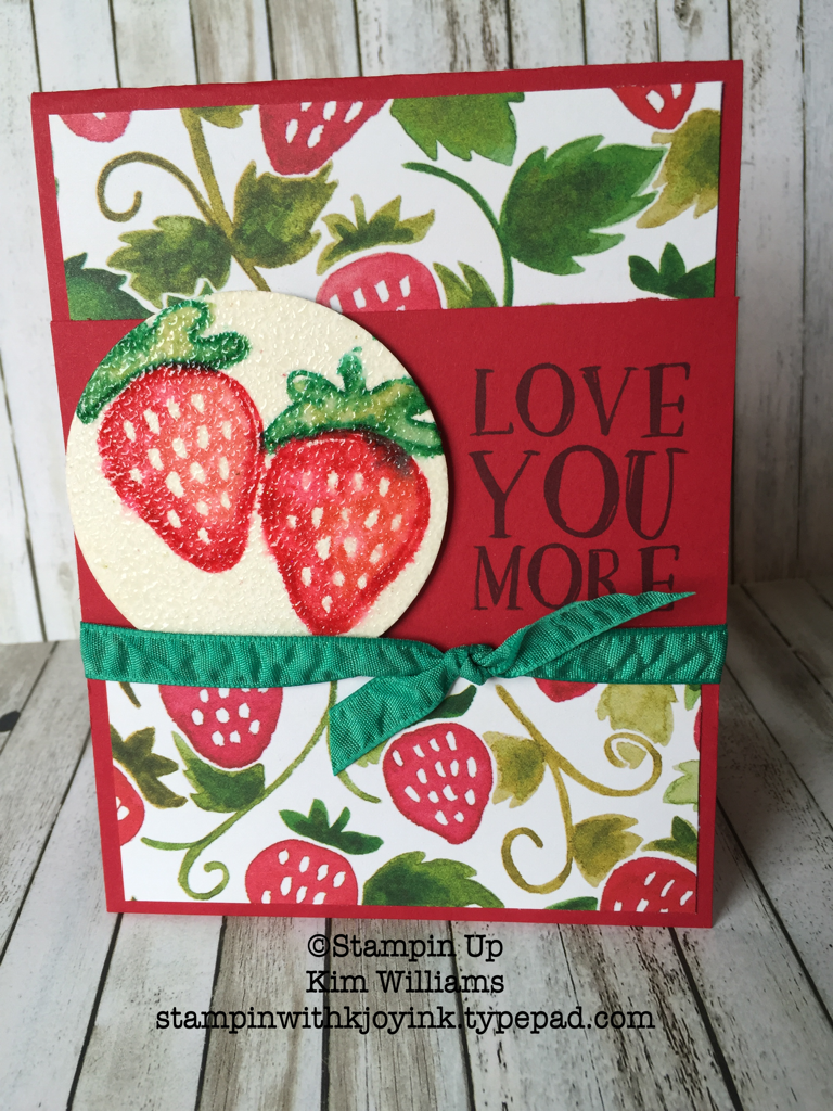 Strawberry love you card created by Kim Williams - www.stampinwithkjoyink.typepad.com