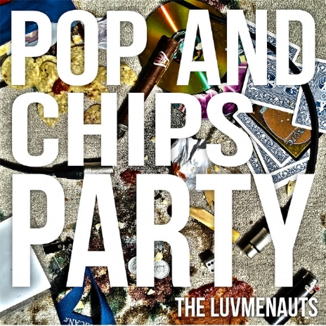 Pop and Chips Party - The Luvmenauts