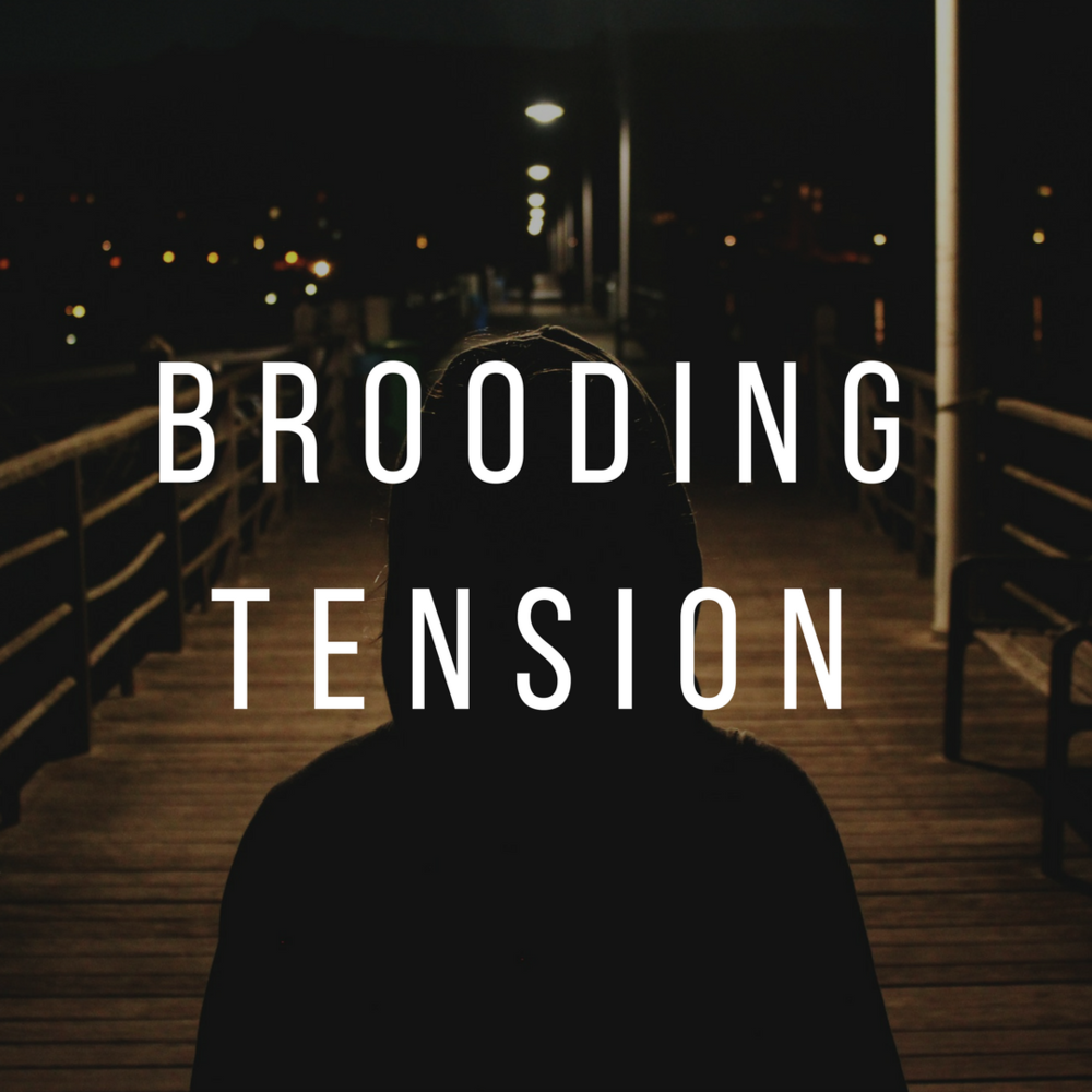 Copy of Brooding Tension