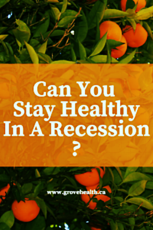 Can You Stay Healthy In A Recession Blog Graphic.png