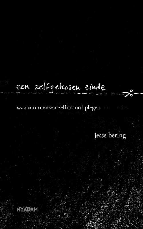 Een zelfgekozen einde  Dutch edition (October 2018) Publisher:  Nieuw Amsterdam  ISBN: 9789046823750