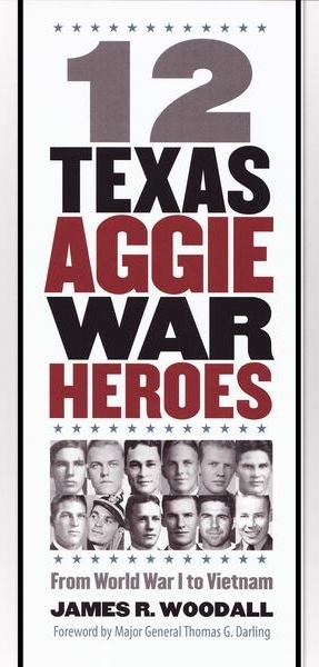 https://shop.corpsofcadets.org/collections/books-1/products/12-texas-aggie-war-heroes-by-james-r-woodall-1