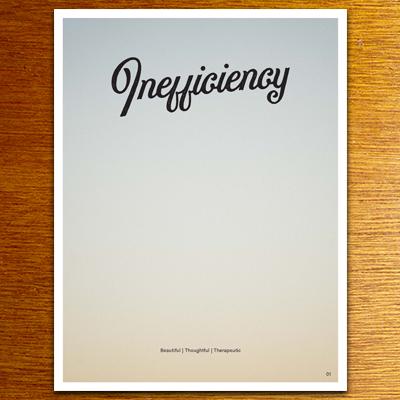 Inefficiency Magazine - thoughtful/ beautiful/ therapeutic