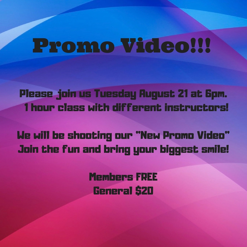 Please join us Tuesday August 21 at 6pm for 1 hour class with different instructors!We will be shooting our %22New Promo Video%22Join the fun and bring your biggest smile!Members FREEGeneral $20-2.png