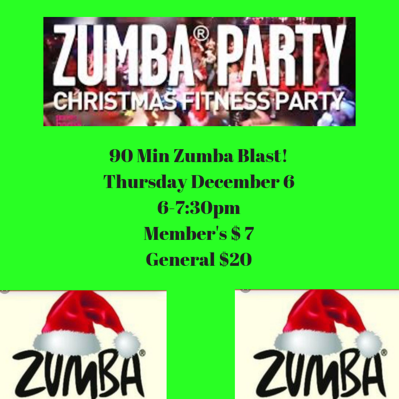 Please join us for a fun 90 min Zumba Blast!Thursday December 66-7_30pmMember's 47Geenrlas $20.png