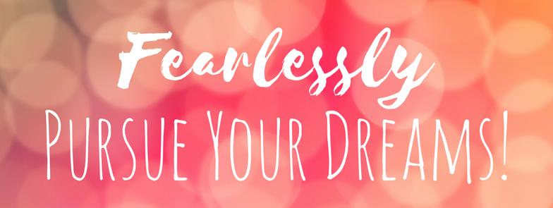 Fearlessly Purse Your Dreams Sweet Rain Studio