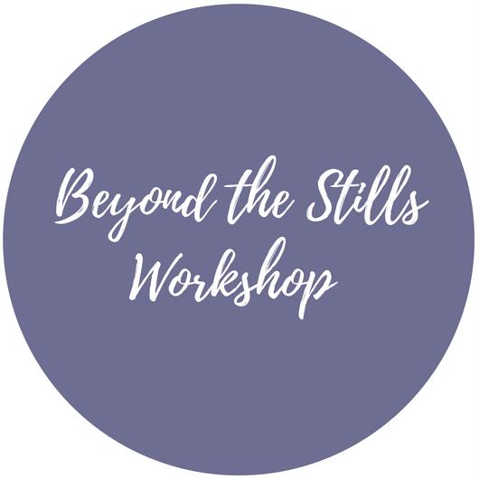 Copy of Beyond the Stills workshop 8_27_17.png