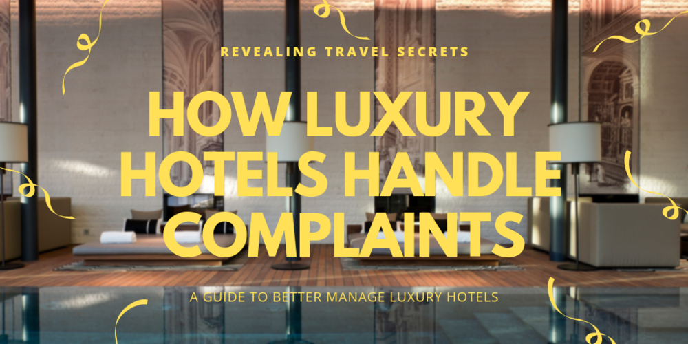 How Luxury Hotels handle complaints.png