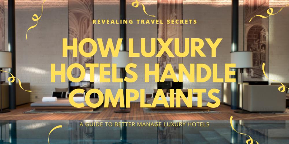 How Luxury Hotels handle complaints.png