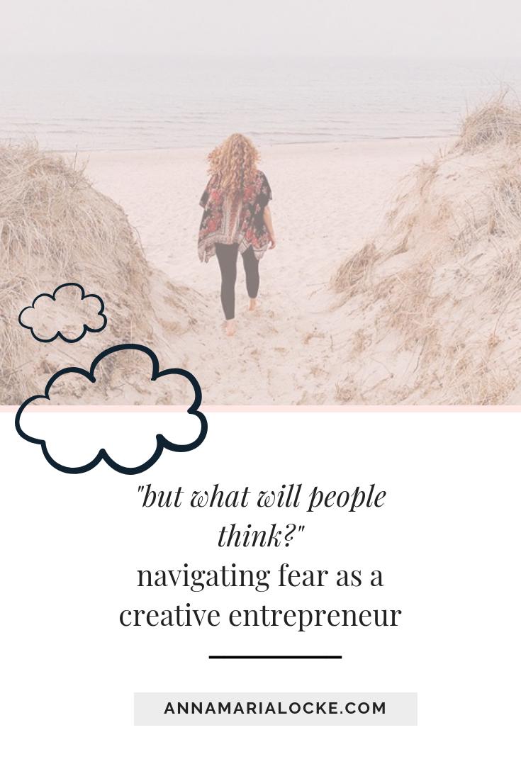 navigating fear as a creative entrepreneur.png