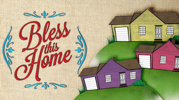 Bless_this_Home_Series_-_Art_Preview_587x327