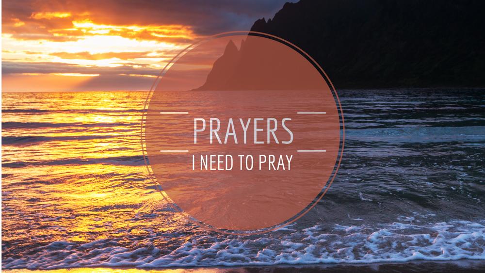 PrayersINeedtoPrayFullScreen