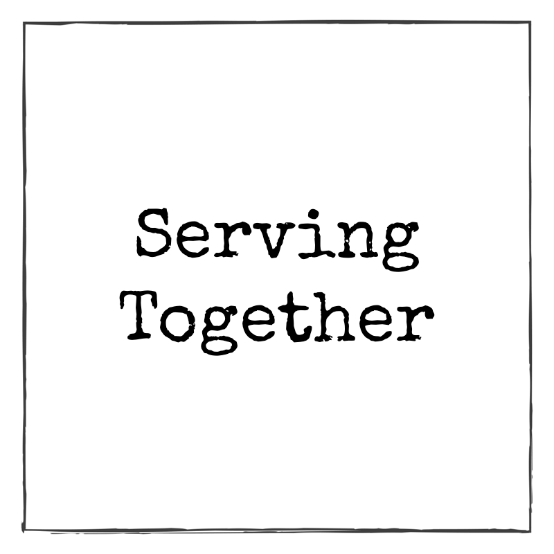 Serving Together
