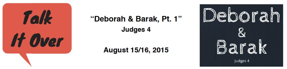 Talk It Over - 8/16/15 - Deborah & Barak