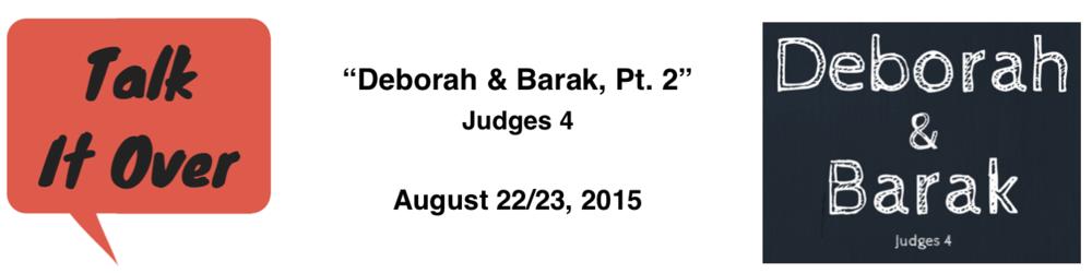Talk It Over - 8/23/15 - Deborah & Barak