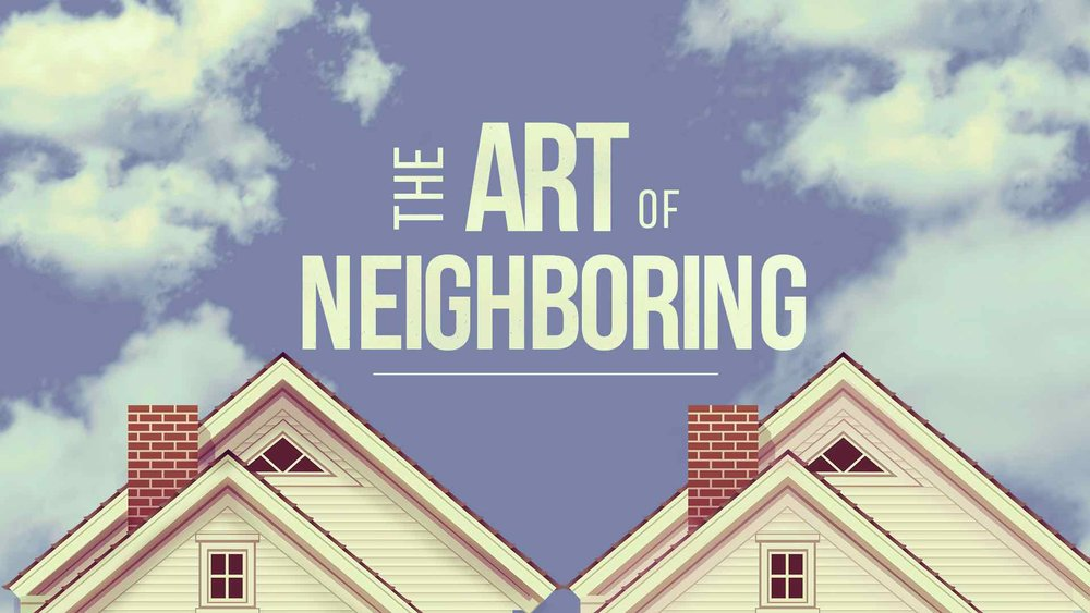 The Art of Neighboring - Series Artwork - Reduced.jpg