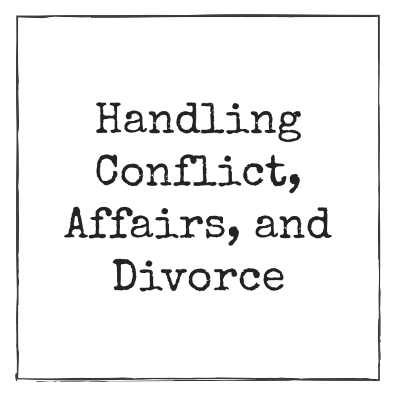 Handling Conflict, Affairs, and Divorce.png