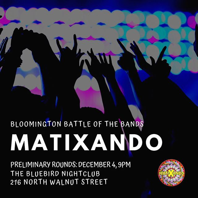 Come on out to the 2018/19 Battle of the Bands Original Music Tournament on December 4 to help your favorite act - MATIXANDO - advance to the next round with your votes!  8:30 doors. 9pm first act. $6  Ven y acompañanos este martes 4 de diciembre al 2018/19 Battle of the Bands (tourneo de bandas con música original) y apoya tu banda favorita - MATIXANDO - con sus votos, y así podremos pasar a la segunda ronda!