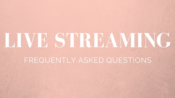Live Streaming Frequently Asked Questions