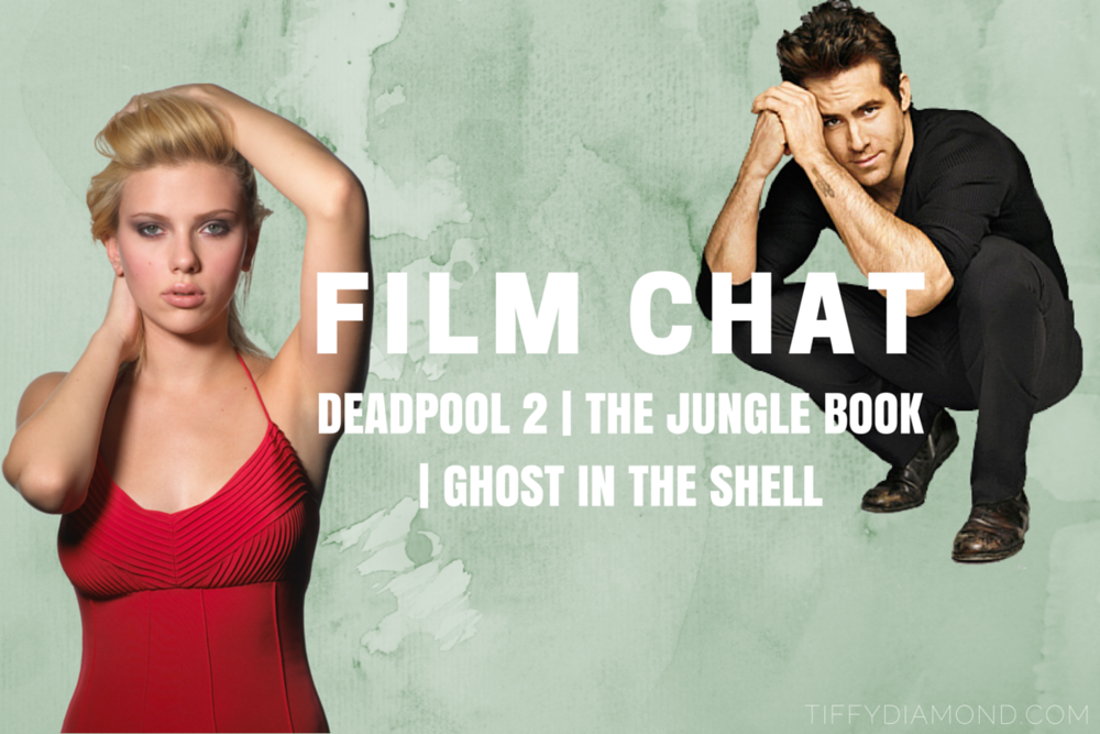 Deadpool 2, The Jungle Book, Ghost in the Shell