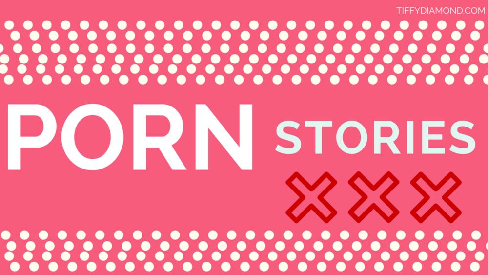 Porn Stories Tiffy Diamond