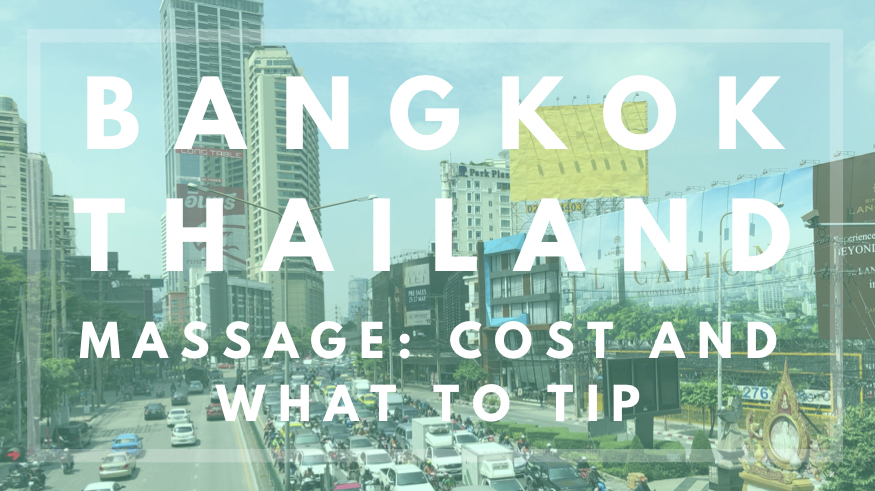Bangkok Thailand Massage cost and what to tip.jpg