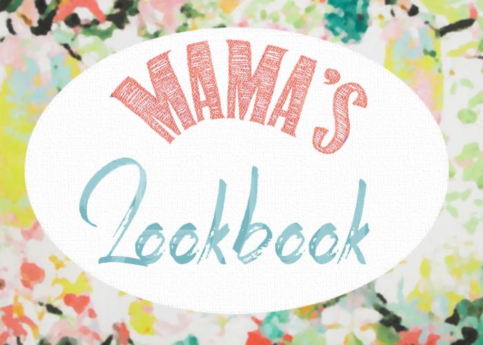 mamas lookbook